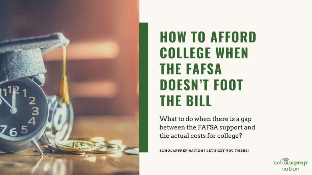 How to Afford College when the FAFSA Doesn't Foot the Bill