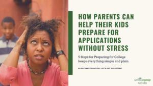 How parents can help their kids prepare for applications without stress