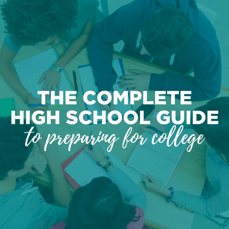 The Complete High School Guide for preparing for college